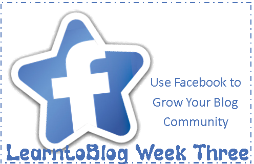 Week Three:  Build Blog Community Using Facebook