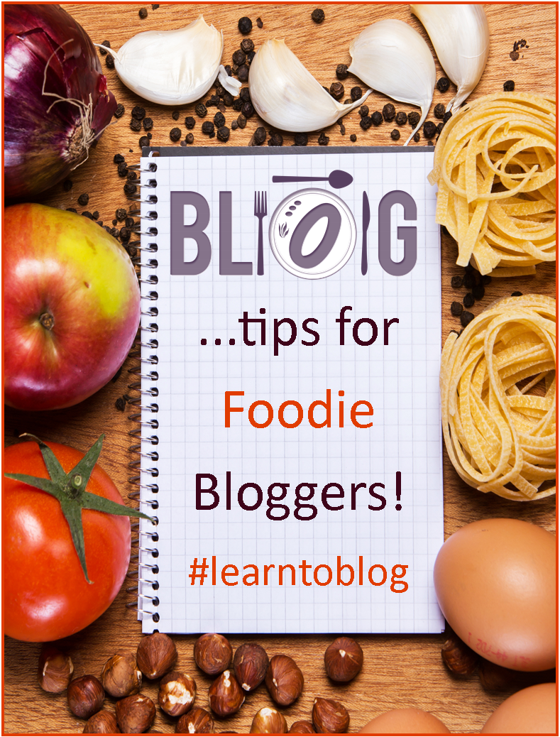 Week 28:  Blogging Tips for Foodies