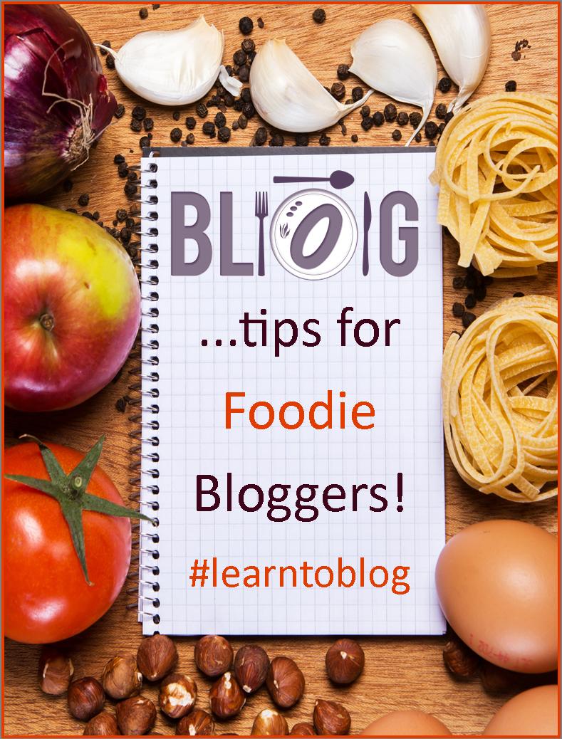 Week 28:  Blogging Tips for Foodies