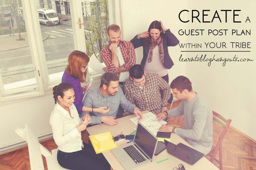 create a guest post plan with your tribe