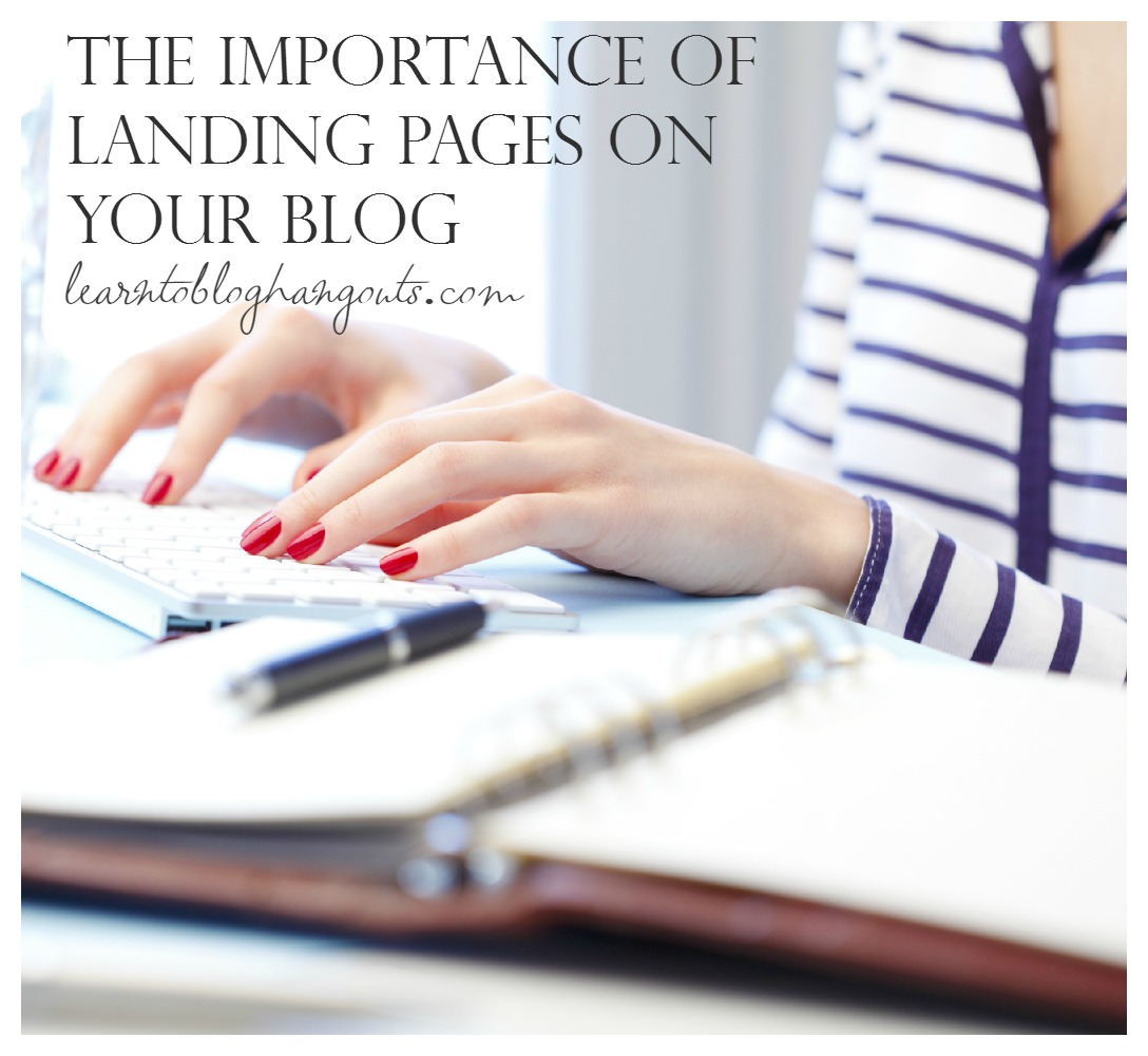 the importance of landing pages on your blog