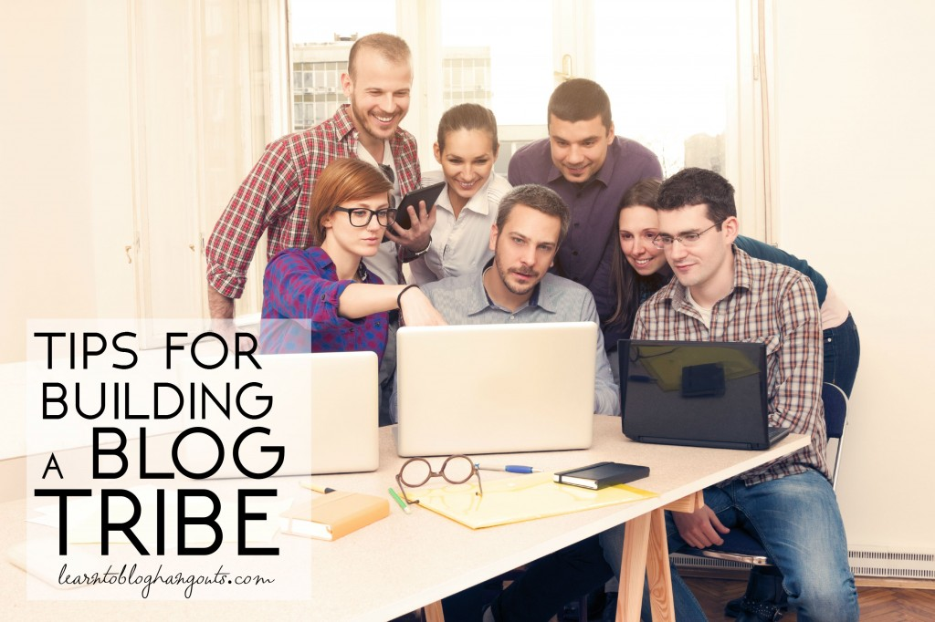 tips for building a blog tribe