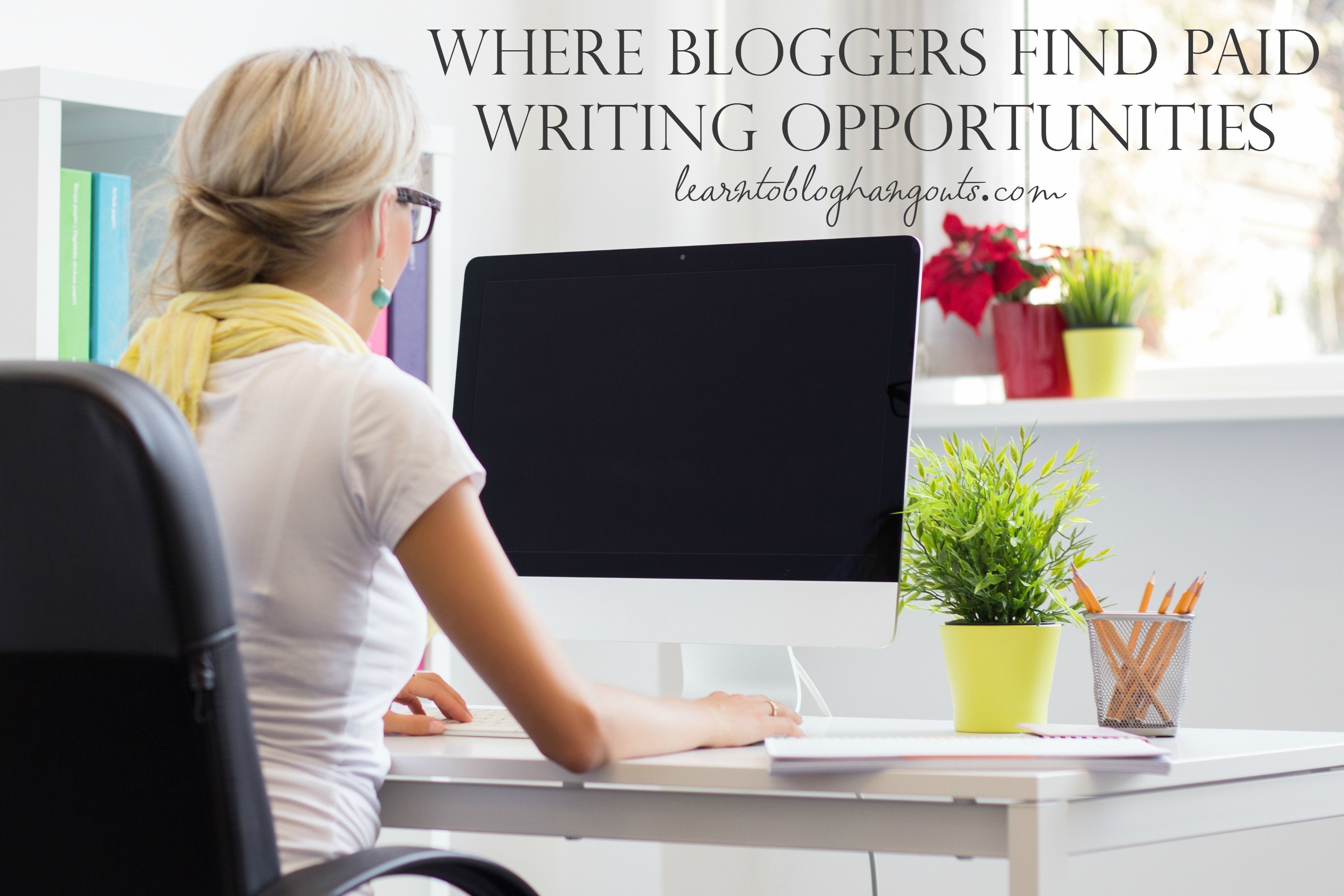 where bloggers find paid writing opportunities