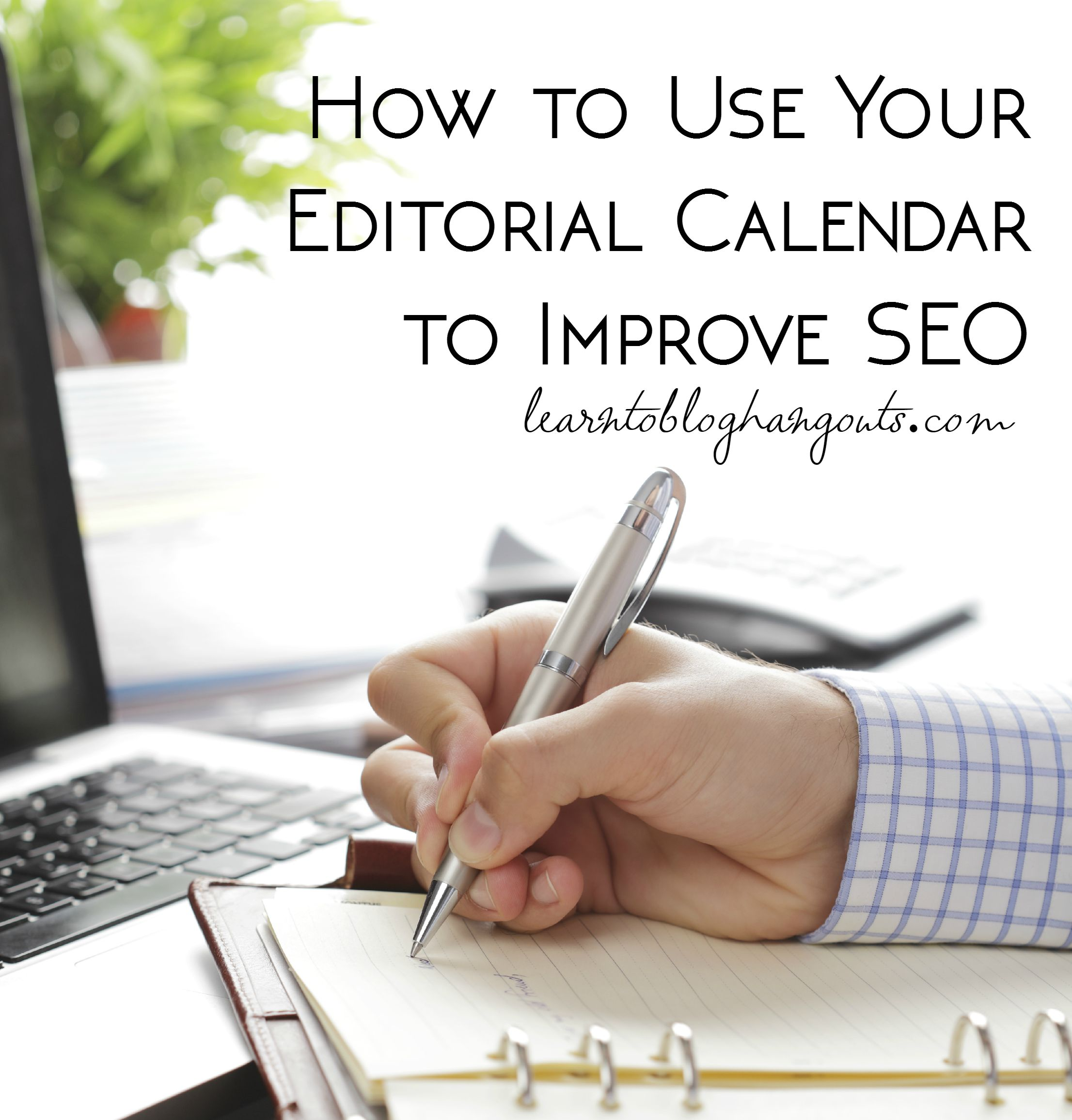 How to Use Your Editorial (Content) Calendar to Improve SEO