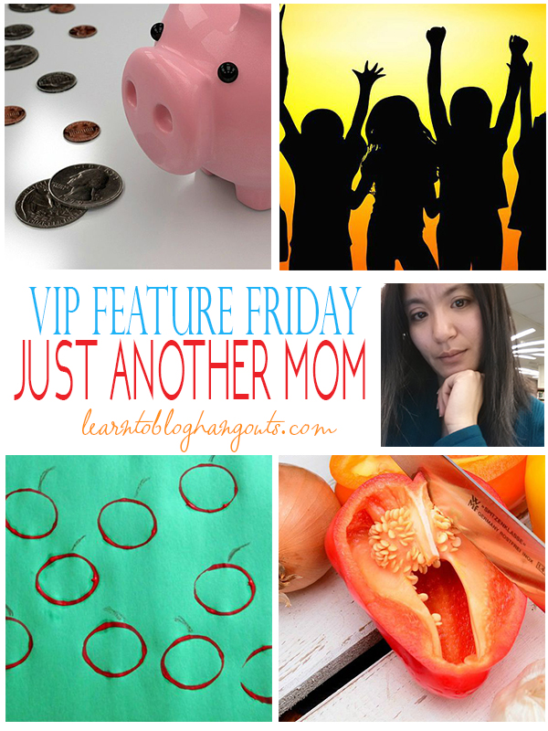 Just Another Mom | VIP Feature Blogger at http://learntobloghangouts.com