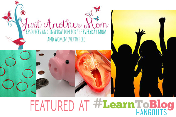 Just Another Mom - VIP Feature Blogger at http://LearnToBlogHangouts.com