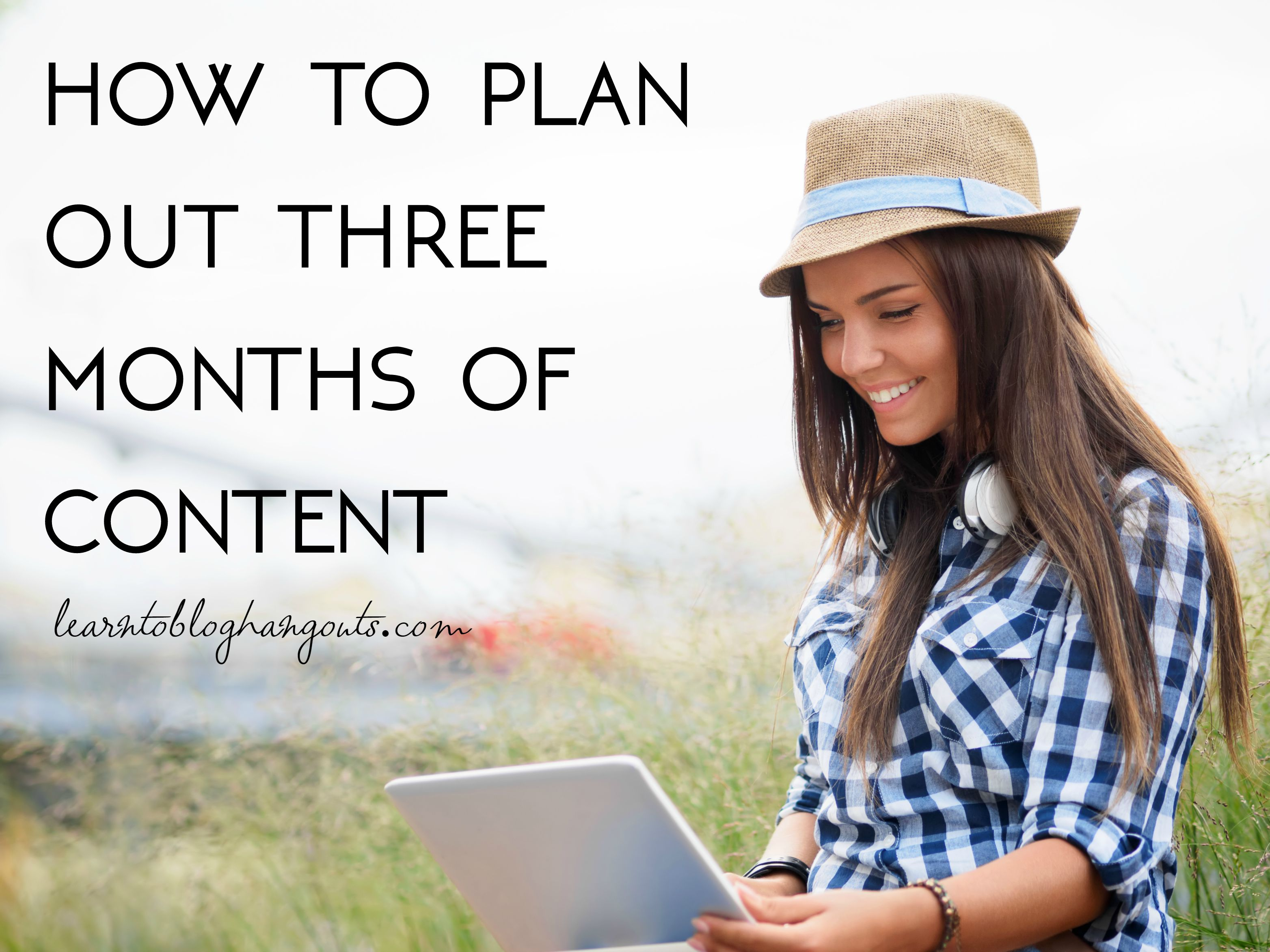 how to plan out three months of content