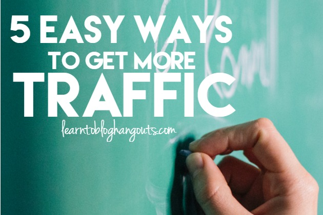 5 Easy Ways To Get More Traffic