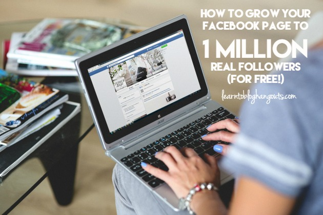 How to Grow Your Facebook to 1 Million Real (Unpaid) Followers