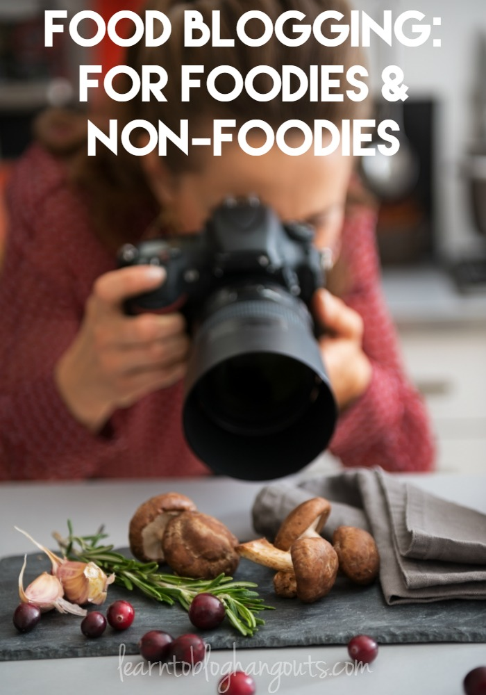 Food Blogging: For Foodies and Non-Foodies