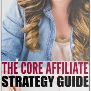 core-affiliate-strategy-guide