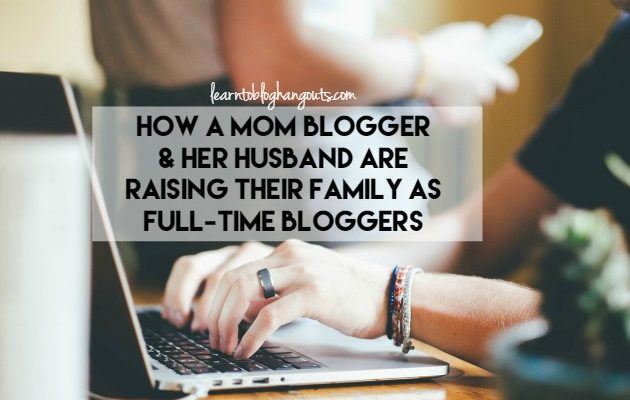 How a Mom Blogger & Her Husband Are Raising Their Family as Full-Time Bloggers