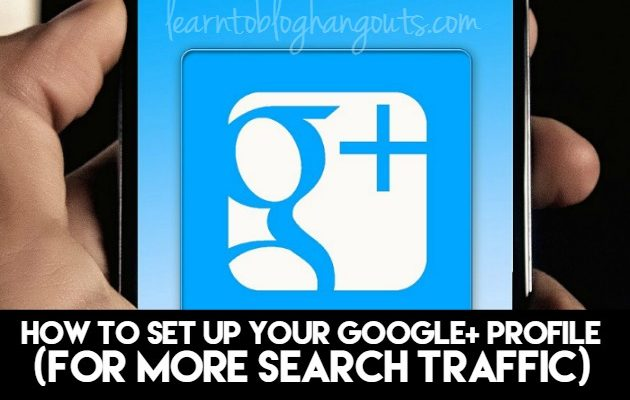 How to Set Up Your Google+ Profile