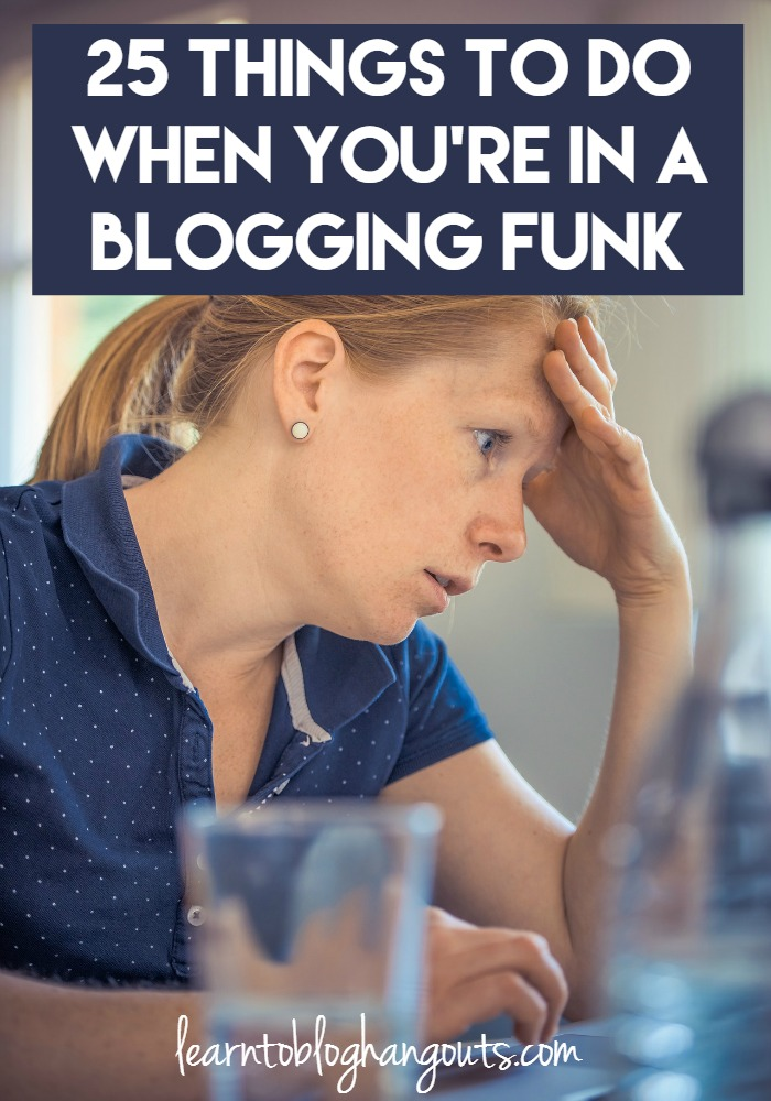 What do you do when you've had enough? When life gets busy and you lose your mojo? Here are 25 Things to Do When You're in a Blogging Funk.